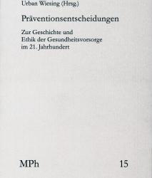 """Publikation: M. Gadebusch Bondio: """"Von der cura sui als moralische Lebenshaltung zur radikalen Prävention"""""""