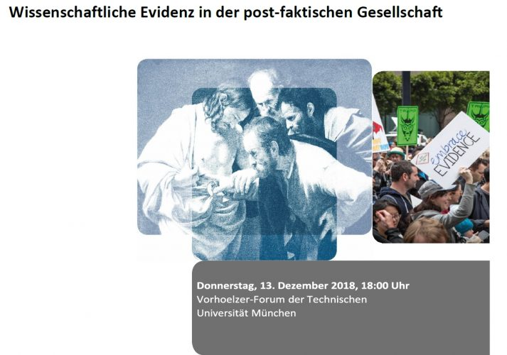 13.12.2018, 18.00 - 20.00 TUM.  Podium-discussion: Scientific Evidence in the post-fact society