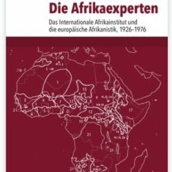 "Lecture 04.12.2018: S. Esselborn, ""Experts for Africa. The International African Institute and the Global History of African Studies, 1926 to 1980"""